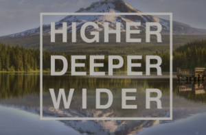 Higher deeper wider